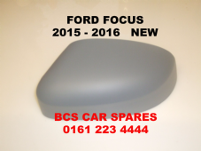 FORD FOCUS   MK 6   2015 - 2016  DOOR MIRROR DRIVER  O/S  COVER    NEW  NEW    PRIMER  READY TO PAINT